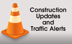 Construction Updates and Traffic Alerts